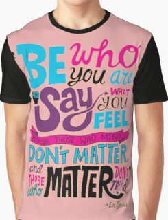 Be Who You Are Seuss Quotes Graphic T-Shirt