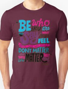 Be Who You Are Seuss Quotes T-Shirt