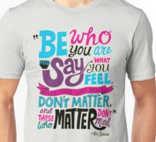 Be Who You Are Seuss Quotes Unisex T-Shirt