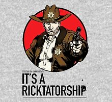 Its a Ricktatorship Unisex T-Shirt