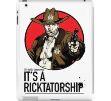 Its a Ricktatorship iPad Case/Skin