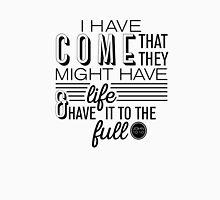 John 10:10 Full Life in Jesus Unisex T-Shirt