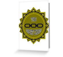 Pull The Great Chain! Greeting Card