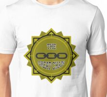 Pull The Great Chain! Unisex T-Shirt