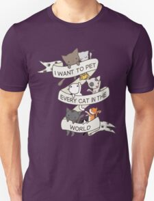 I want to pet every cat in the world T-Shirt