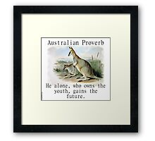 He Alone Who Owns The Youth - Australian Proverb Framed Print