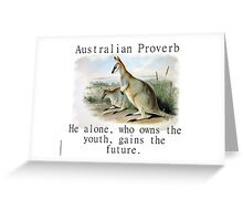 He Alone Who Owns The Youth - Australian Proverb Greeting Card