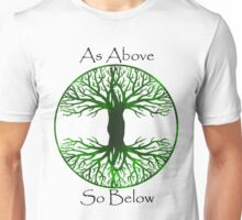 Tree of life. As above, as below Unisex T-Shirt