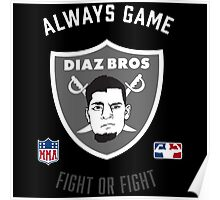The Diaz Brothers Nick and Nate - Always Game! Fight OR Fight. Poster