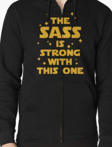 The Sass Is Strong Funny Quote T-Shirt