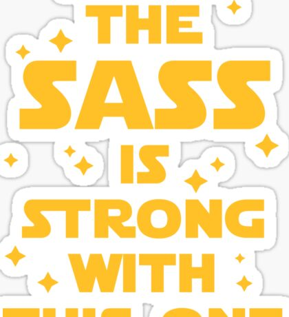 The Sass Is Strong Funny Quote Sticker
