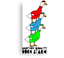 Another Quality Duck Stack- with words! Canvas Print