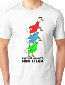 Another Quality Duck Stack- with words! Unisex T-Shirt