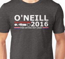 O'Neill for President Unisex T-Shirt