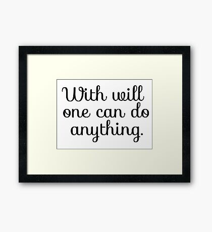 Inspirational Motivational Saying Framed Print