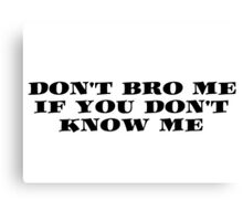 Bro Funny Friends Cool Text Canvas Print