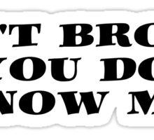 Bro Funny Friends Cool Text Sticker