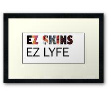EZ SKINS EZ LYFE Framed Print