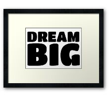 Dream Big Motivational Card Framed Print