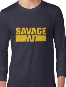 Savage AF Long Sleeve T-Shirt
