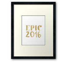 Epic 2016 Framed Print