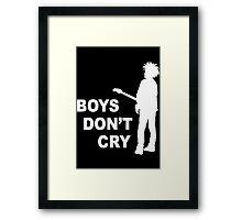 boys don't cry Framed Print
