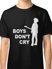 boys don't cry Classic T-Shirt
