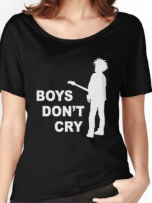 boys don't cry Women's Relaxed Fit T-Shirt