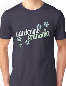 Gardening Grandma Unisex T-Shirt