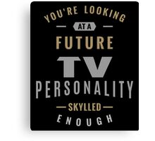 Future TV Personality Canvas Print