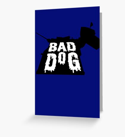 Bad Dog 2 Greeting Card