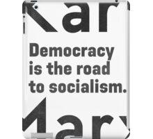 Democracy is the road to socialism ORIGINAL iPad Case/Skin