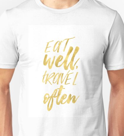 Eat well travel often Golden Unisex T-Shirt