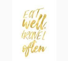 Eat well travel often Golden Unisex T-Shirt