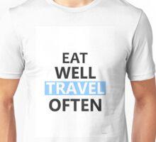 Eat well travel often PINK Unisex T-Shirt