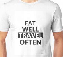 Eat well travel often Original Unisex T-Shirt