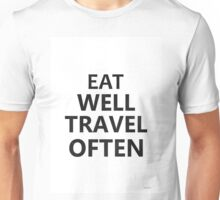 Eat well travel often minimalism Unisex T-Shirt