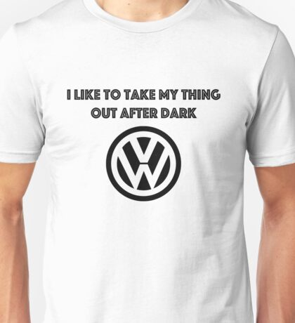 I like to take my thing out after dark Unisex T-Shirt