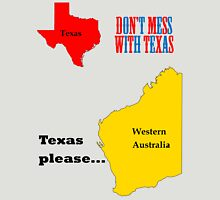 Texas please... dark text Unisex T-Shirt