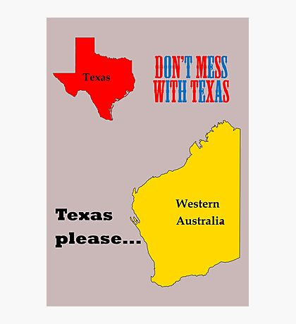 Texas please... dark text Photographic Print