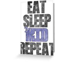 Eat Sleep Mid Repeat Greeting Card