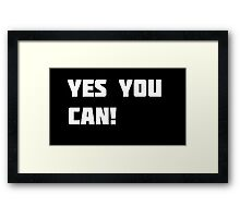 Yes You Can! Framed Print