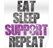 Eat Sleep Support Repeat Poster