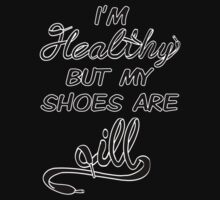 I'm Healthy but my shoes are ill (Black) Kids Tee