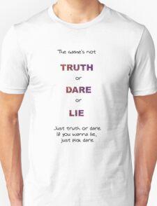 Truth Dare Lie - Chad Radwell Unisex T-Shirt