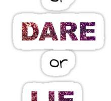 Truth Dare Lie - Chad Radwell Sticker
