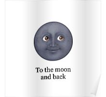 Moon emoji- To the moon and back Poster