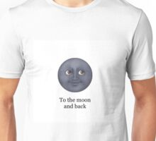 Moon emoji- To the moon and back Unisex T-Shirt