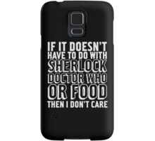 Sherlock Doctor Who Food is all I care Samsung Galaxy Case/Skin