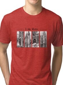 I like gothic - ink graphic Tri-blend T-Shirt